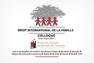 COLLOQUE DE DROIT INTERNATIONAL DE LA FAMILLE I ORDRE DES AVOCATS DE TOULOUSE